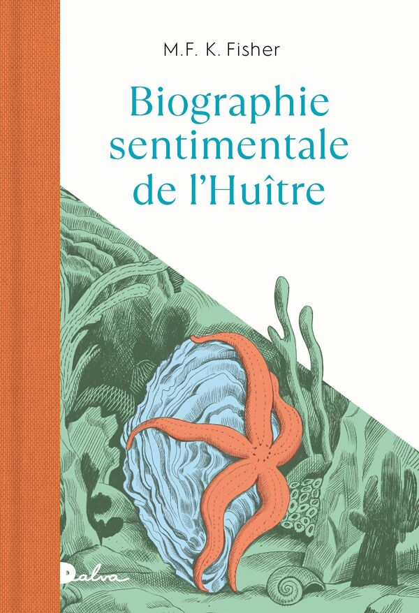 M.F.K. Fisher & Jeanne Detallante, Biographie sentimentale de l'huître