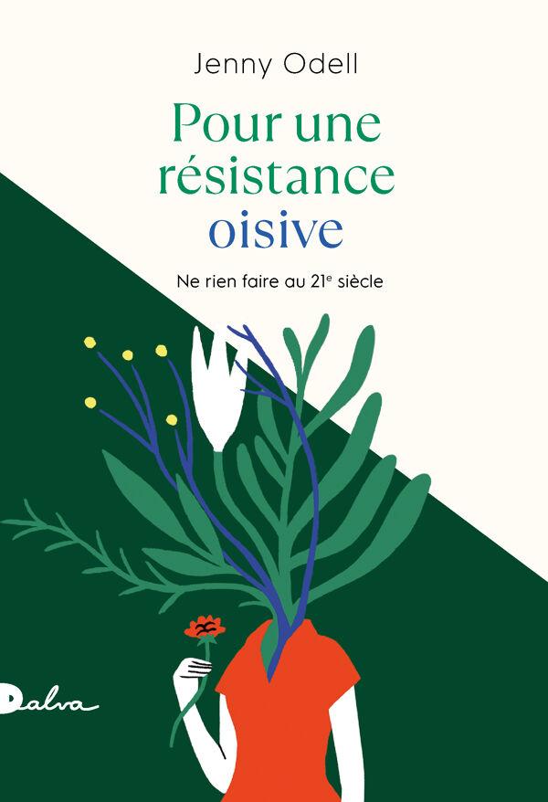 Jenny Odell, Pour une résistance oisive